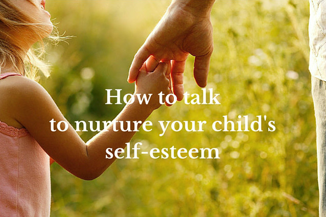 How parents can foster their child's self-esteem