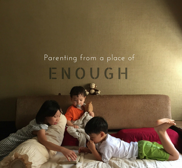 Parenting from a place of enough